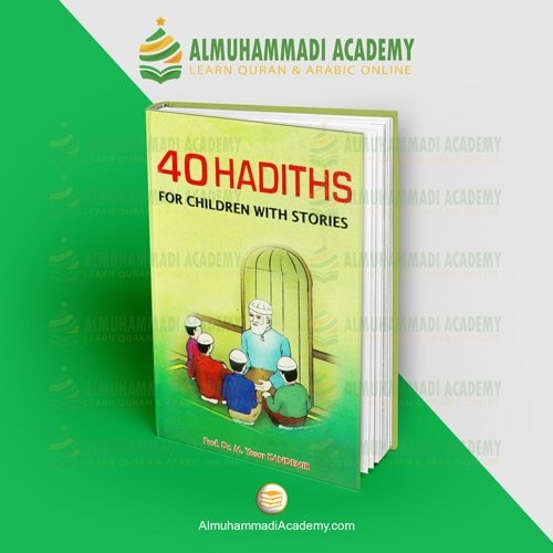 40 Hadiths for children with stories - almuhammadiacademy.com