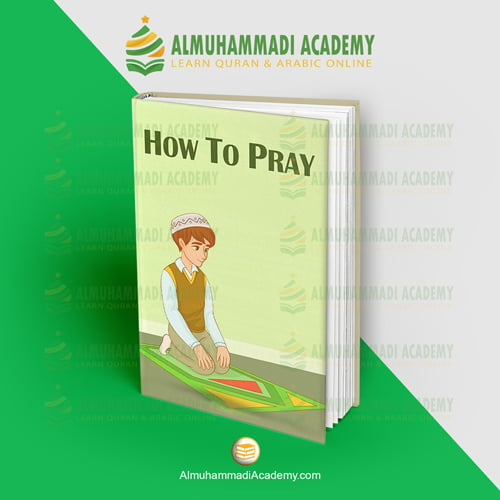 How To Pray - almuhammadiacademy.com