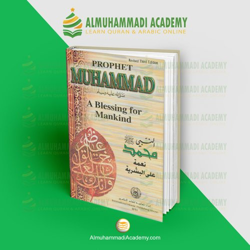 Prophet Muhammad - Blessing for Mankind - almuhammadiacademy.com