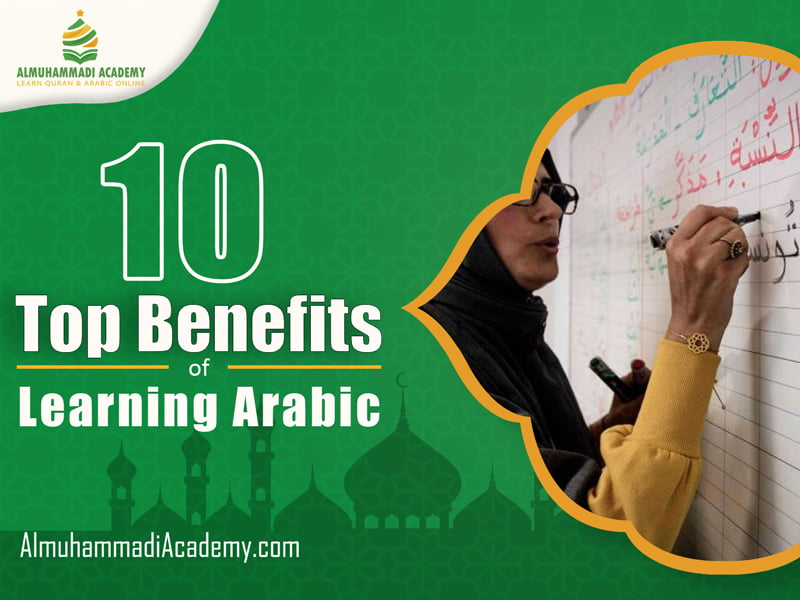 10 Top Benefits of Learning Arabic Language - Almuhammadi Academy